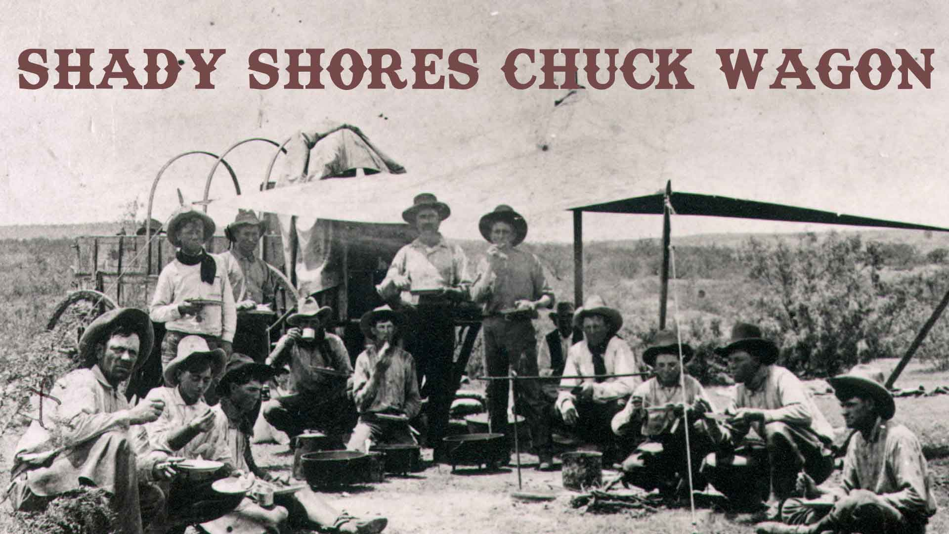 Event photo for Shady Shores Chuck Wagon dinner